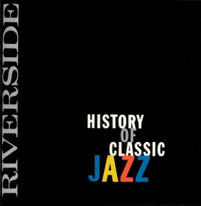 RIVERSIDE HISTORY OF CLASSIC JAZZ