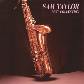 SAM TAYLOR. BEST COLLECTION