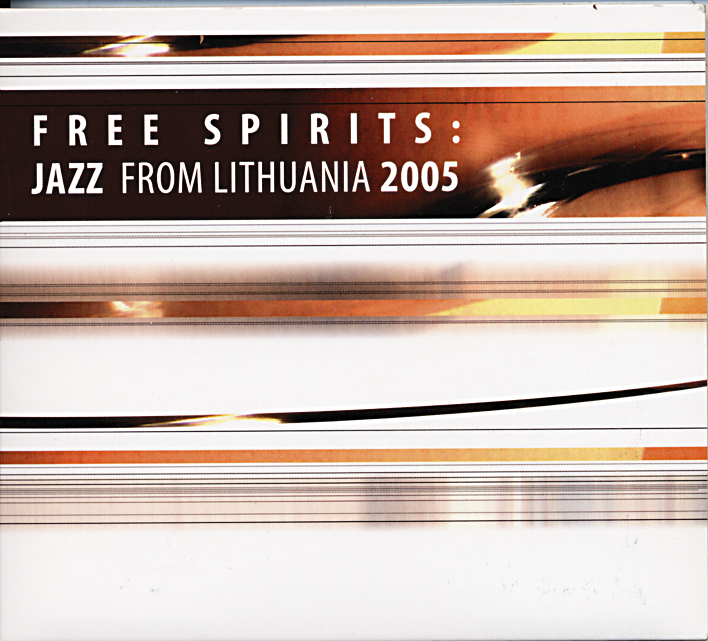 Альбом «Free Spirits: Jazz From Lithuania 2005»